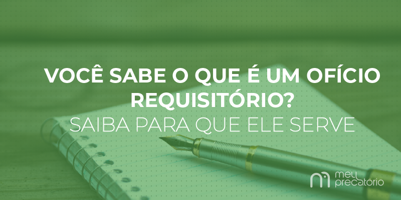 o que é um oficio requisitorio