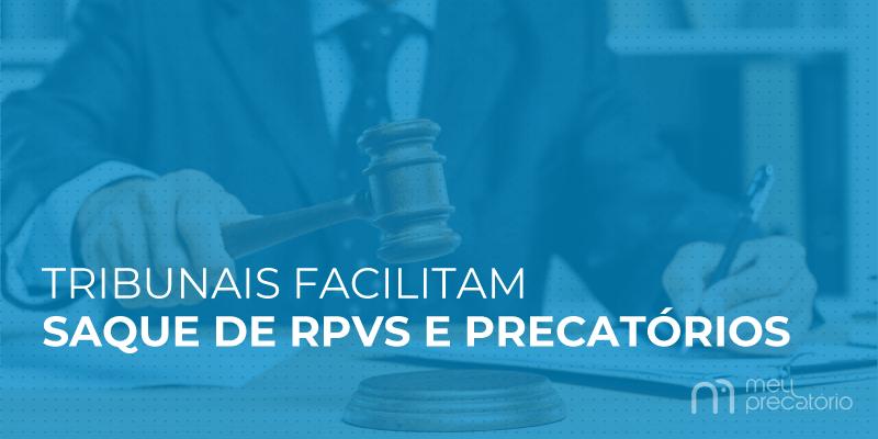 tribunais que facilitam RPV e precatório